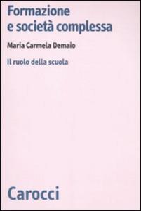 Libro Formazione e società complessa. Il ruolo della scuola M. Carmela Demaio