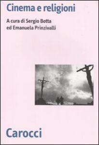 Foto Cover di Cinema e religioni, Libro di  edito da Carocci