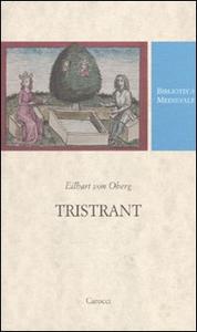 Libro Tristrant. Testo tedesco a fronte Eilhart von Oberg