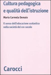 Cultura pedagogica e qualità dell'istruzione. Il senso dell'educazionescolastica nella società del XXI secolo