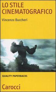 Libro Lo stile cinematografico Vincenzo Buccheri