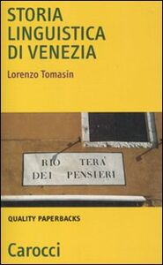 Libro Storia linguistica di Venezia Lorenzo Tomasin
