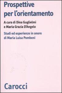 Foto Cover di Prospettive per l'orientamento. Studi ed esperienze in onore di Maria Luisa Pombeni, Libro di  edito da Carocci