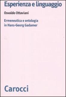 Esperienza e linguaggio. Ermeneutica e ontologia in Hans-Georg Gadamer.pdf