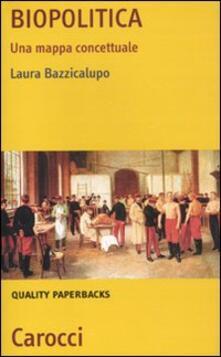 Biopolitica. Una mappa concettuale - Laura Bazzicalupo - copertina