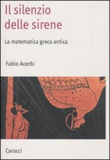 Il silenzio delle sirene. La matematica greca antica.pdf