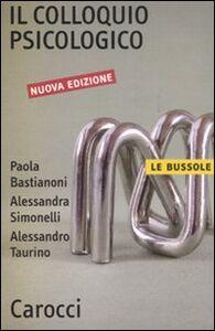 Libro Il colloquio psicologico Paola Bastianoni , Alessandra Simonelli , Alessandro Taurino