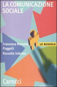 Libro La comunicazione sociale Francesca R. Puggelli , Rossella Sobrero