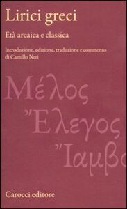 Libro Lirici greci. Età arcaica e classica
