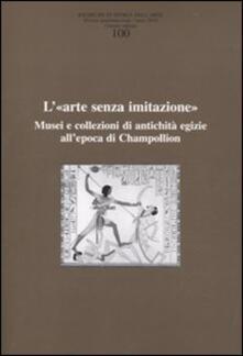 Daddyswing.es Ricerche di storia dell'arte. Vol. 100: L'«arte senza imitazione». Musei e collezioni di antichità egizie all'epoca di Champollion. Image