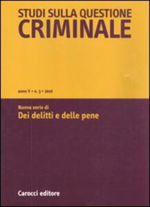 Studi sulla questione criminale (2010). Vol. 3