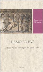 Libro Adamo ed Eva. Le Jeu d'Adam: alle origini del teatro sacro