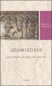 Adamo ed Eva. Le Jeu d'Adam: alle origini del teatro sacro