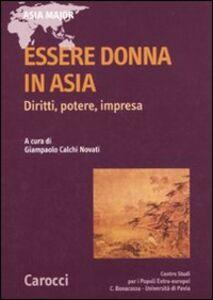 Libro Essere donne in Asia. Diritti, potere, impresa