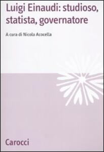 Luigi Einaudi: studioso, statista, governatore