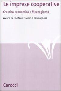 Libro Le imprese cooperative. Crescita economica e Mezzogiorno