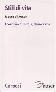 Libro Stili di vita. Economia, filosofia, democrazia