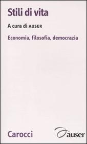 Stili di vita. Economia, filosofia, democrazia