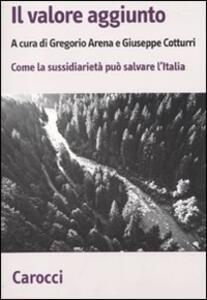 Il valore aggiunto. Come la sussidiarietà può salvare l'Italia