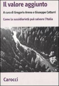 Libro Il valore aggiunto. Come la sussidiarietà può salvare l'Italia