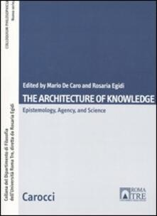 The architecture of knowlwdge. Epistemology, agency and science.pdf