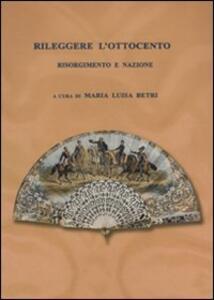 Rileggere l'Ottocento. Risorgimento e nazione
