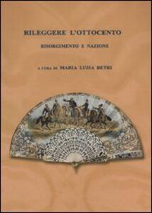 Libro Rileggere l'Ottocento. Risorgimento e nazione