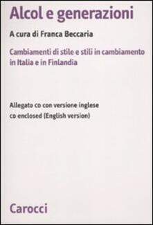 Daddyswing.es Alcol e generazioni. Cambiamenti di stile e stili in cambiamento in Italia e in Finlandia. Con CD-ROM Image