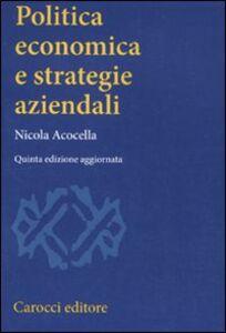 Libro Politica economica e strategie aziendali Nicola Acocella