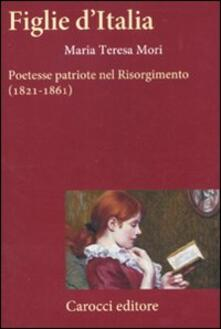 Amatigota.it Figlie d'Italia. Poetesse patriote nel Risorgimento (1821-1861) Image