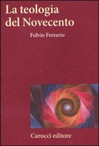 Libro La teologia del Novecento Fulvio Ferrario