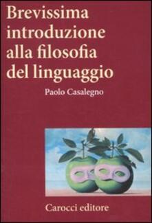 Brevissima introduzione alla filosofia del linguaggio - Paolo Casalegno - copertina