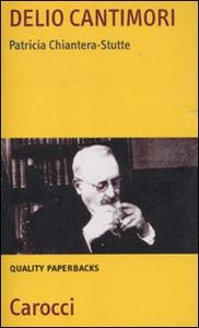 Libro Delio Cantimori. Un intellettuale del Novecento Patricia Chiantera Stutte