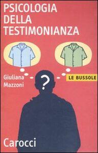Foto Cover di Psicologia della testimonianza, Libro di Giuliana Mazzoni, edito da Carocci
