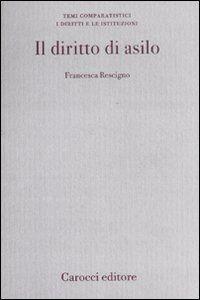 Foto Cover di Il diritto di asilo, Libro di Francesca Rescigno, edito da Carocci