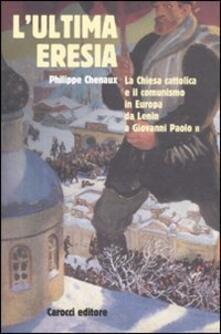 Radiospeed.it L' ultima eresia. La chiesa cattolica e il comunismo in Europa da Lenin a Giovanni Paolo II Image