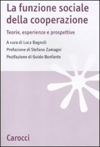 La funzione sociale della cooperazione. Teorie, esperienze e prospettive