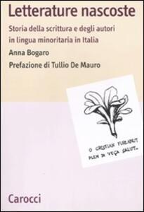 Letterature nascoste. Storia della scrittura e degli autori in lingua minoritaria in Italia