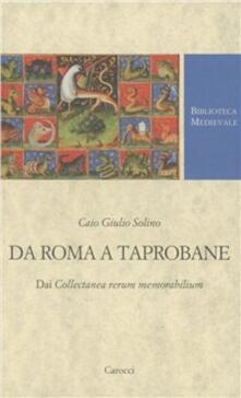 Steamcon.it Da Roma a Taprobane. Dai Collectanea rerum memorabilium. Testo latino a fronte Image
