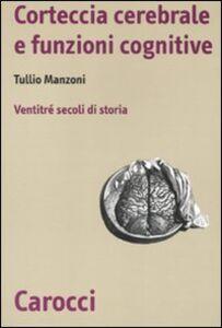 Libro Storia della corteccia cerebrale. Ventitré secoli di storia Tullio Manzoni