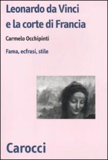 Vastese1902.it Leonardo da Vinci e la corte di Francesco I di Francia. Fama, ecfrasi, stile Image