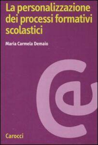 Libro La personalizzazione dei processi formativi scolastici M. Carmela Demaio
