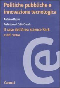 Politiche pubbliche e innovazione tecnologica. Il caso dell'Area Scienze Park e del Vega