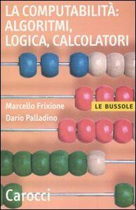 Libro La computabilità: algoritmi, logica, calcolatori Marcello Frixione , Dario Palladino