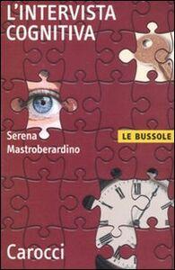 Libro L' intervista cognitiva Serena Mastroberardino