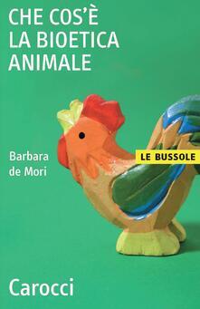 Che cos'è la bioetica animale - Barbara De Mori - ebook