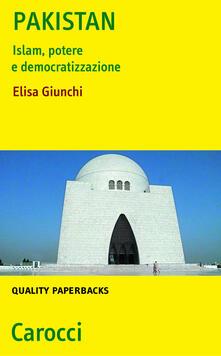 Pakistan. Islam, potere e democratizzazione - Elisa Giunchi - ebook