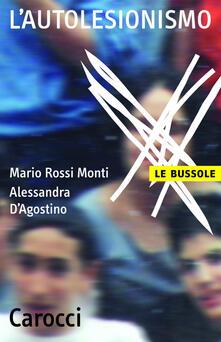L' autolesionismo - Alessandra D'Agostino,Mario Rossi Monti - ebook