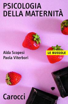 Psicologia della maternità - Alda Scopesi,Paola Viterbori - ebook