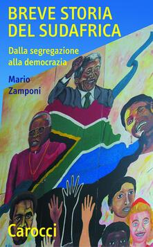 Breve storia del Sudafrica. Dalla segregazione alla democrazia - Mario Zamponi - ebook